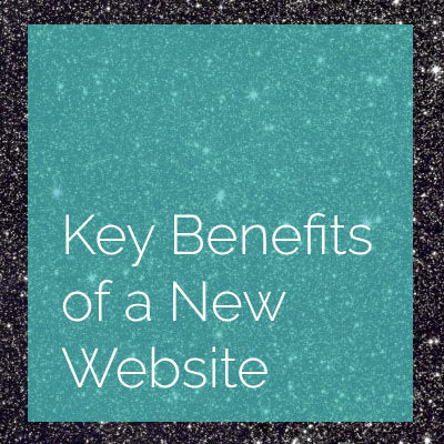 Key Benefits of a New Website