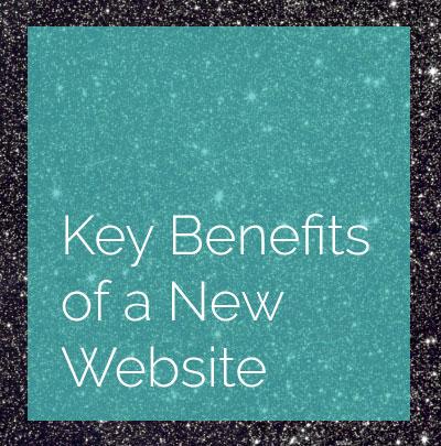 Key Benefits of a New Website