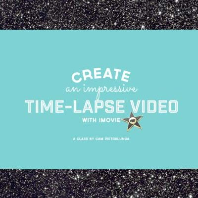 New Online Course! Create an Impressive Time-Lapse Video with iMovie
